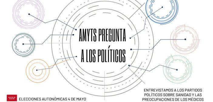 AMYTS pregunta a los políticos: ¿Qué proponen en Sanidad de cara al 4M?